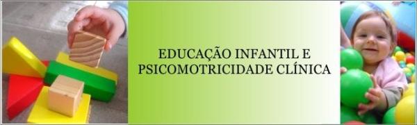 EDUCACAO INFANTIL E PSICOMOTRICIDADE CLINICA - cabecalho